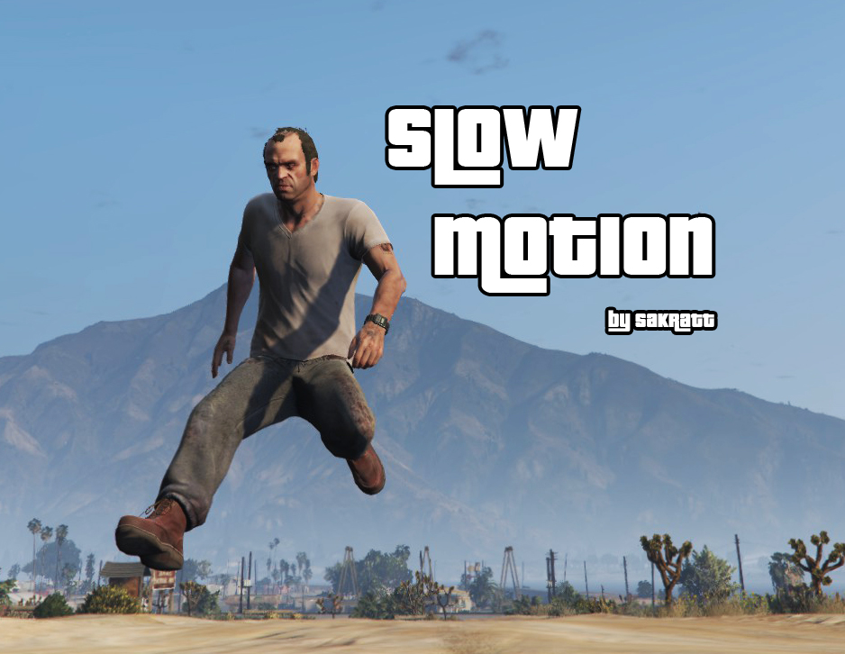 Slow Motion/Bullet Time