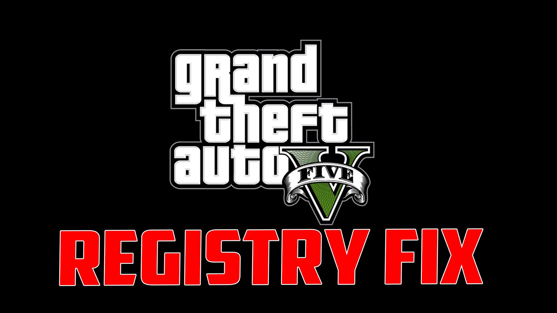 Grand Theft Auto V Registry Fix