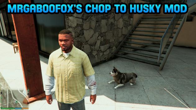 Chop to Husky Mod