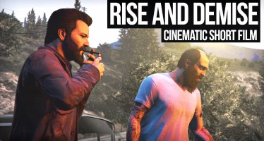 Короткометражный фильм Grand Theft Auto V — Rise and Demise