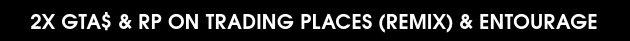 2X GTA $ и RP за режимы «Эскорт» и«Поменяться местами)»